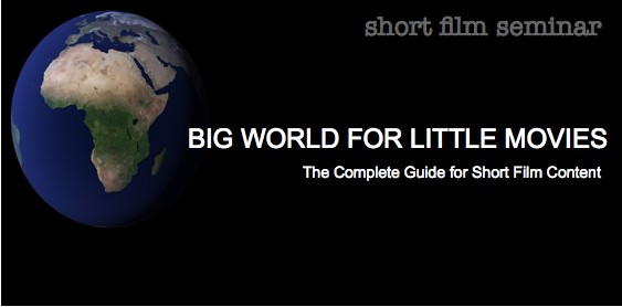 Short Film Seminar: BIG WORLD FOR LITTLE MOVIES