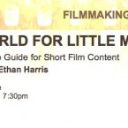 AMERICAN CINEMATHEQUE Film Seminar - BIG WORLD FOR LITTLE MOVIES - May 24th